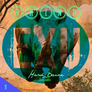 RHINO (Hard Dance Session Part. 1) - EXU