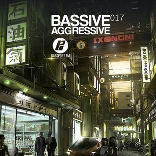 Bassive Aggressive 017 @ Bassport.fm - 17.07.2016