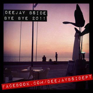 DeeJay Bside - Bye Bye 2011