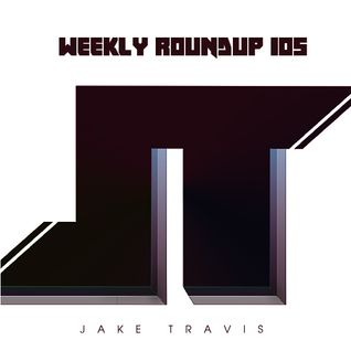 Jake Travis - Weekly Roundup #105