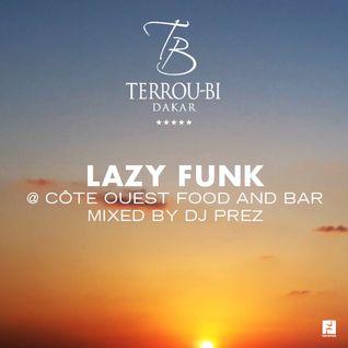 DJ Prez - Lazy Funk @ Côte Ouest