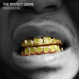 the perfect grime