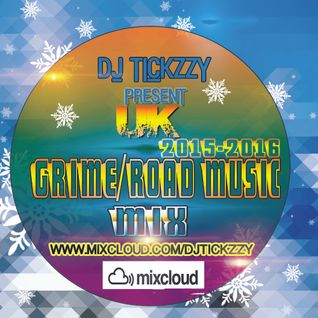 UK- GRIME:ROAD MUSIC MIX @TICKZZYY