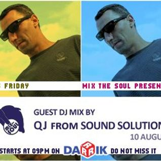QJ (from Sound Solution) Guest Mix (Broadcasted on 10.08.2012 Mix The Soul with Vladislav Moustache