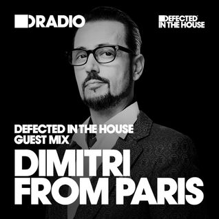 Defected In The House Radio Show 23.09.16 Guest Mix Dimitri From Paris
