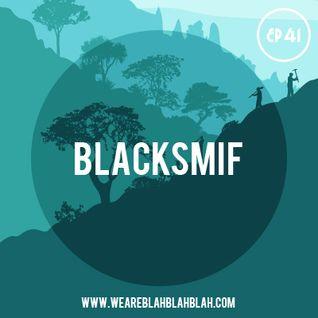 WeAreBlahBlahBlah EP41 - Mixed Blacksmif