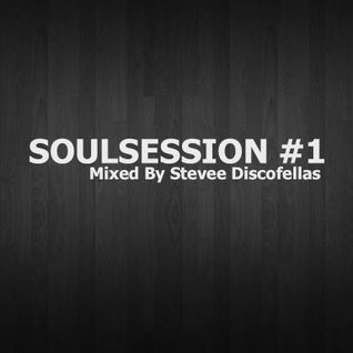 SOULSESSION Mixed By Stevee Discofellas