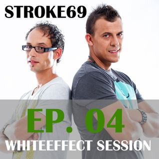 Stroke 69 - Whiteeffect Session - ep 04