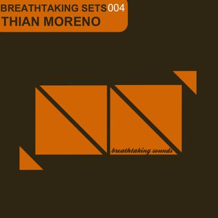 Breathtaking Sets 004 Mixed By THIAN MORENO