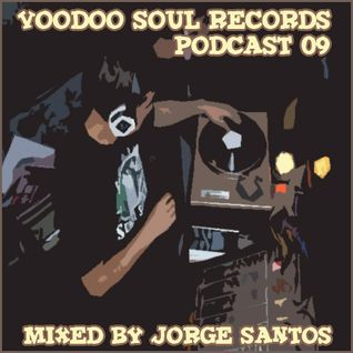 Podcast 09 Voodoo Soul Records mixed by Jorge Santos