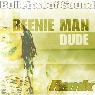 BEENIE MAN ft. Ms THING - DUDE BULLETPROOF SOUND REMIX 2013
