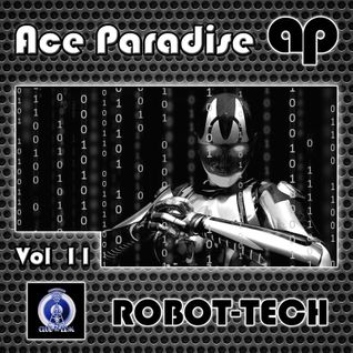 Ace Paradise - ROBOT-TECH Vol 11 (April MiX 2015)
