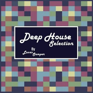 Deep House Selection by Lucas Samper