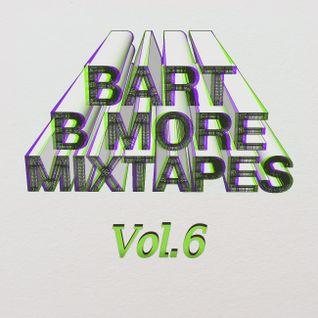 Bart B More Mixtapes Vol. 6