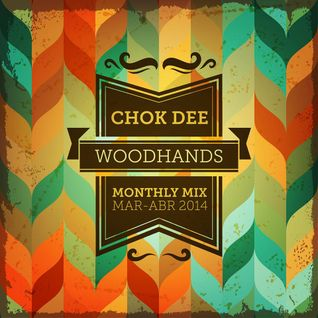 Woodhands Mixtape: Marzo & Abril.