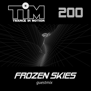 Trance In Motion 200 / Frozen Skies Guestmix