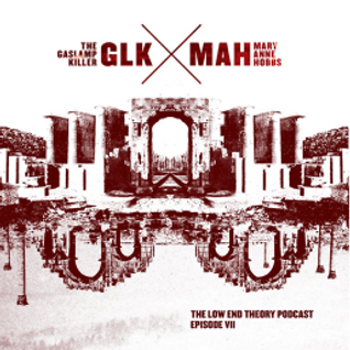 Low End Theory Podcast Episode 7: Gaslamp Killer and Mary Anne Hobbs