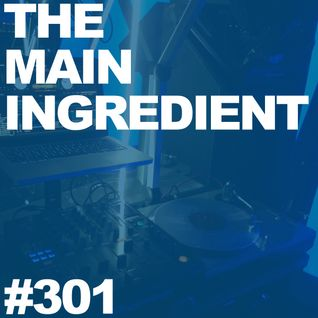 The Main Ingredient on East Village Radio - Episode #301 (August 19, 2015)