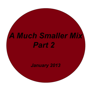 A Much Smaller Mix #3