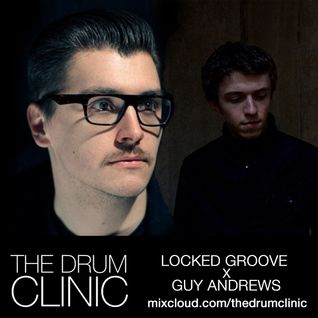 The Drum Clinic w/ Guy Andrews b2b Locked Groove - 24/05/13