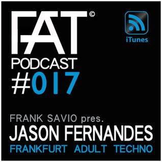 FAT Podcast - Episode #017 | with Frank Savio & Jason Fernandes (Subfigure, Skyline Type Grooves)