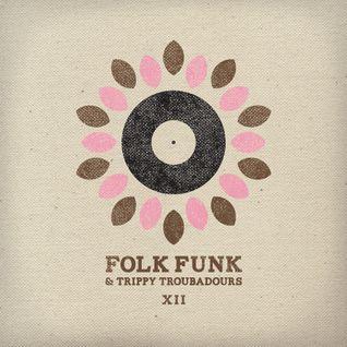 Folk Funk and Trippy Troubadours xii