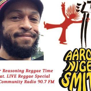 Higher Reasoning Reggae Time 5th Sat. LIVE Reggae Special 7.31.16: Aaron Nigel Smith