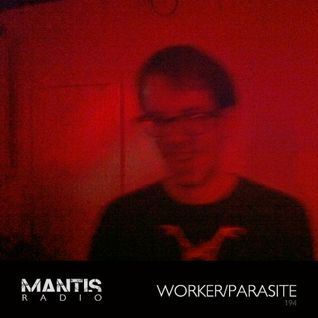 Mantis Radio 194 + Worker/Parasite