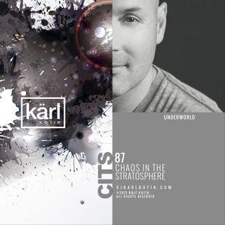 dj karl k-otik - chaos in the stratosphere episode 087 - underworld
