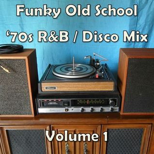 Funky Old School '70s R&B / Disco Mix v1 (DJs of Excellence Time Machine)