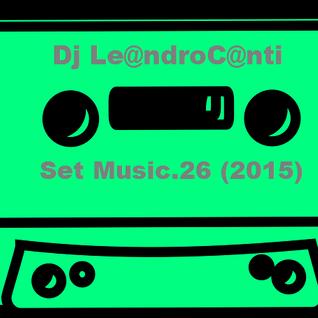Dj Le@ndroC@nti - Set Music.26 (2015)