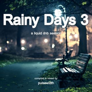 Rainy Days 3: A Liquid DnB Session