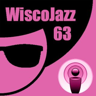 WiscoJazz-Cast: Episode 063
