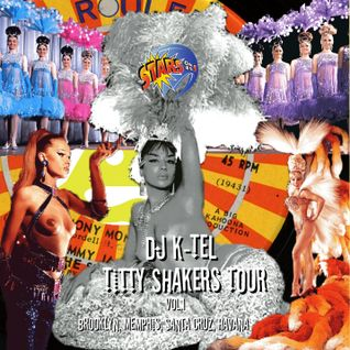 DJ K-Tel Titty Shakers Vol.1 - Brooklyn, Memphis, Santa Cruz, Havana
