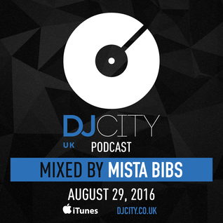 Mista Bibs - DJ City UK Podcast (Current R&B and Hip Hop mashed up)