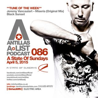 Antillas A-LIST Podcast 086 (April 5, 2015 A State Of Sundays - Sirius XM)