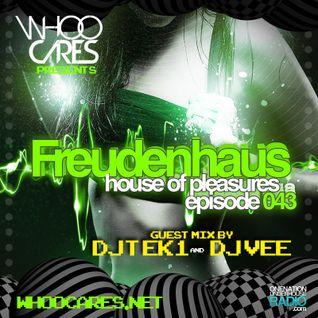 Freudenhaus Episode 043 with special guests Dj Tek1 & Dj Vee