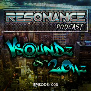 Resonance Podcast - Episode 003 - Vsoundz & 20Hz