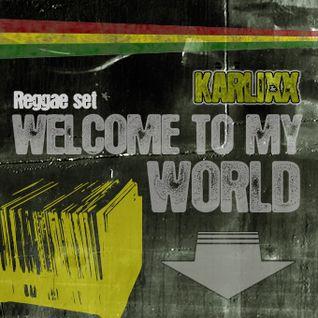 KARLIXX - WELCOME TO MY WORLD