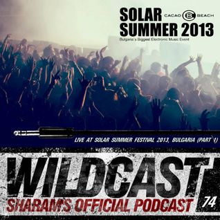 Wildcast 74 - Live at Solar Summer Festival 2013 (Part 1)