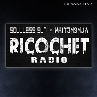Ricochet Radio Episode 057