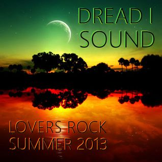 LOVERS ROCK SUMMER 2013
