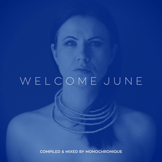 Monochronique - Welcome June