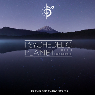Traveler's Psychedelic Planet (The Fourth Experience)