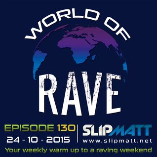 Slipmatt - World Of Rave #130