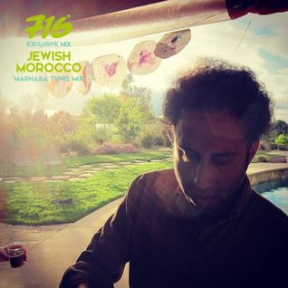 716 Exclusive Mix - Jewish Morocco (Chris Silver) : Marhaba Tunis Mix