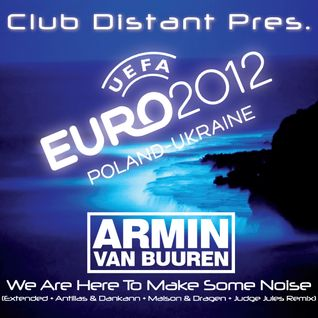 Club Distant Pres. Armin Van Buuren - We Are Here To Make Some Noise (Extended + Antillas & Dankann