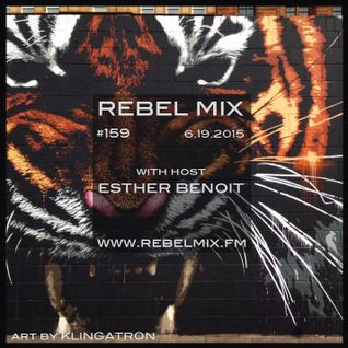 Rebel Mix #159 with host Esther Benoit - June20.2015