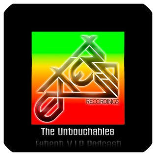 The Untouchables - Extent V.I.P Podcast