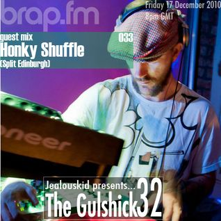 jealouskid presents...The Gulshick 32 with Honky Shuffle